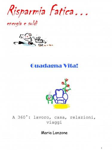 Risparmia Fatica Guadagna Vita! (eBook)