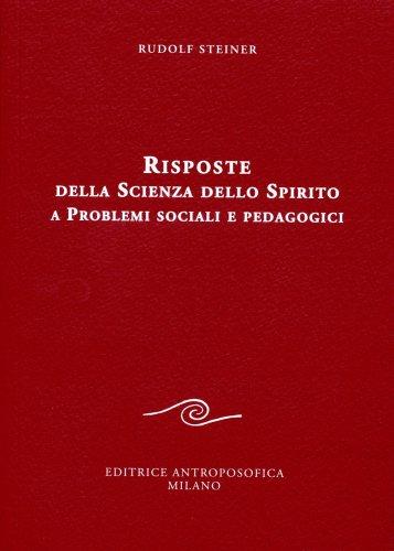 Risposte della Scienza dello Spirito a Problemi Sociali e Pedagogici