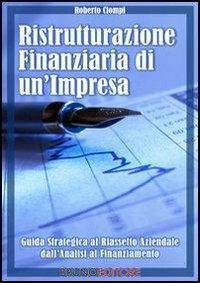 Ristrutturazione Finanziaria di un'Impresa (eBook)