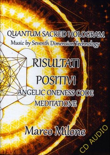 Risultati Positivi - Angelic Oneness Code Meditation - CD Audio