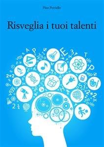 Risveglia i Tuoi Talenti (eBook)