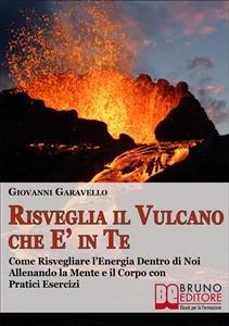 Risveglia il Vulcano Che È in Te (eBook)