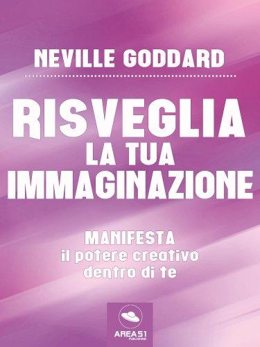 Risveglia la Tua Immaginazione (eBook)