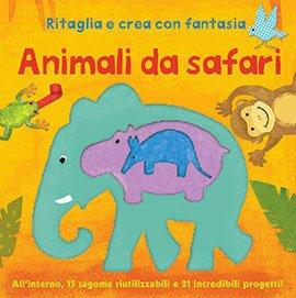 Ritaglia e Crea con Fantasia: Animali da Safari