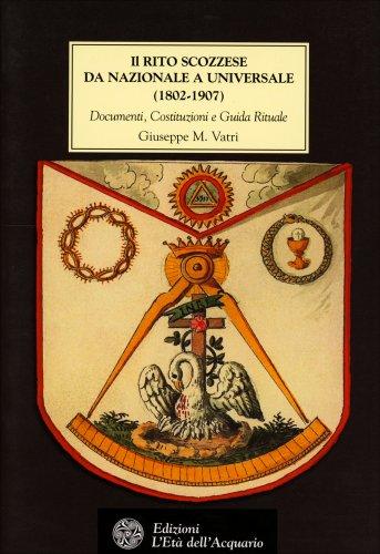 Il Rito Scozzese da Nazionale a Universale (1802-1907)