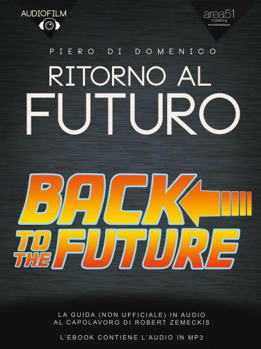 Ritorno al Futuro. Audiofilm (eBook)