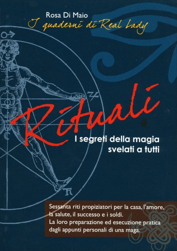 Rituali. I Segreti della Magia Svelati a Tutti
