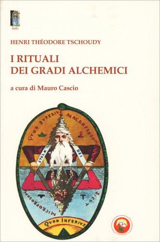 I Rituali dei Gradi Alchemici