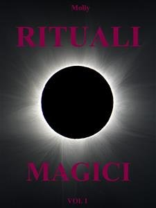 Rituali Magici Vol. 1 (eBook)