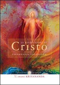 Le Rivelazioni di Cristo proclamate da Paramhansa Yogananda