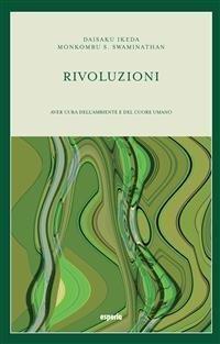 Rivoluzioni: Aver Cura dell'Ambiente e del Cuore Umano (eBook)