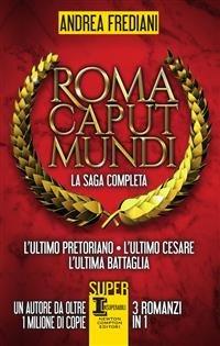 Roma Caput Mundi - La saga completa (eBook)