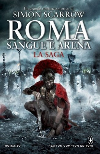 Roma - Sangue e Arena. La Saga