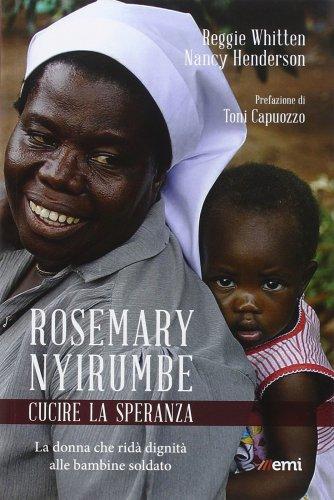 Rosemary Nyirumbe - Cucire la Speranza
