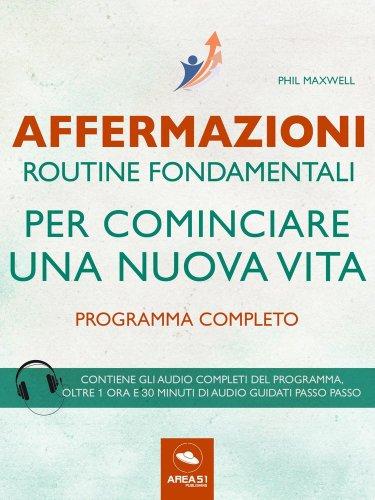 Routine Fondamentali per Cominciare una Nuova Vita (eBook)