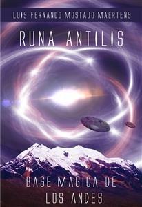 Runa Antilis - Base Magica delle Ande (eBook)