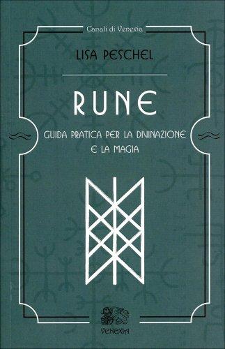 Rune - Guida pratica per la divinazione e la magia