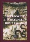 Sacerdozio e Liturgia nella Roma Pagana
