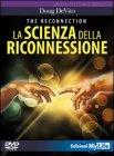 La Scienza della Riconnessione - Videocorso DVD