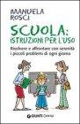 Scuola: Istruzioni Per l'Uso (eBook)