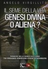 Il Seme della Vita - Genesi Divina o Aliena?