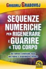 Sequenze Numeriche per Rigenerare e Guarire il Tuo Corpo (eBook)