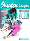 Shiatsu terapia. Manuale Pratico Yu Sen