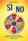 Si - No. Usa il test kinesiologico per ricevere risposte immediate e benessere (eBook)