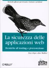 La Sicurezza delle Applicazioni Web
