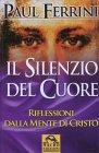 Il Silenzio del Cuore - Riflessioni dalla mente di Cristo (vecchia edizione)