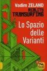 Reality Transurfing - Lo Spazio delle Varianti - Vol. 1