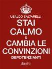 Stai Calmo e Cambia le Convinzioni Depotenzianti (eBook)