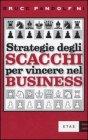 Strategia degli Scacchi per Vincere nel Business