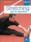 Stretching per lo Sportivo (eBook)