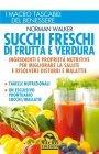 Succhi Freschi di Frutta e Verdura (eBook)