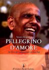 Swami Kripalu, Pellegrino d'Amore