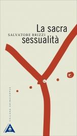 LA SACRA SESSUALITà di Salvatore Brizzi