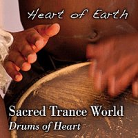SACRED TRANCE WORLD VOL. 1 - DRUMS OF HEART di Heart of Earth, Capitanata