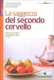 LA SAGGEZZA DEL SECONDO CERVELLO di Francesco Bottaccioli, Antonia Carosella