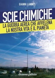 SCIE CHIMICHE La guerra aerea che avvelena la nostra vita e il pianeta di Gianni Lannes