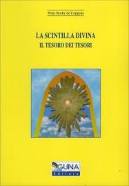LA SCINTILLA DIVINA - IL TESORO DEI TESORI di Peter Roche De Coppens