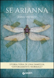 "SE ARIANNA Storia vera di una famiglia ""diversamente normale"" di Anna Visciani"