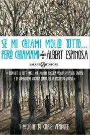 SE MI CHIAMI MOLLO TUTTO... PERò CHIAMAMI (EBOOK) di Albert Espinosa