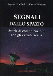 SEGNALI DALLO SPAZIO Storie di comunicazioni con gli extraterrestri di Roberto La Paglia, Enrico Vincenzi