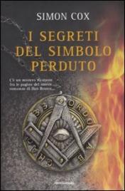 I SEGRETI DEL SIMBOLO PERDUTO C'è un mistero nascosto fra le pagine del nuovo romanzo di Dan Brown di Simon Cox