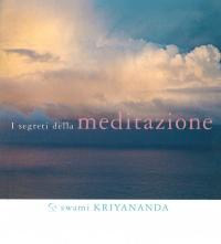 I SEGRETI DELLA MEDITAZIONE di Swami Kriyananda