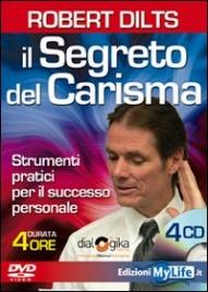 IL SEGRETO DEL CARISMA (VIDEOCORSO DVD) Strumenti pratici per il successo personale (registrazione del seminario - 4 ore)