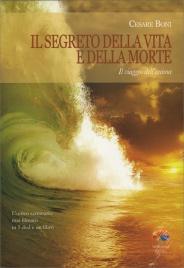 IL SEGRETO DELLA VITA E DELLA MORTE (SEMINARIO IN 5 DVD) Il viaggio dell'anima. L'unico seminario mai filmato in 5 DVD di Cesare Boni