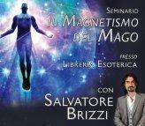 IL MAGNETISMO DEL MAGO (VIDEOCORSO DIGITALE) di Salvatore Brizzi