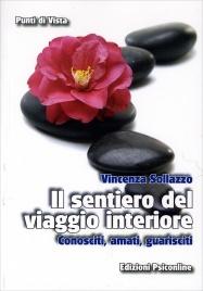 IL SENTIERO DEL VIAGGIO INTERIORE Conosciti, amati, guarisci di Vincenza Sollazzo